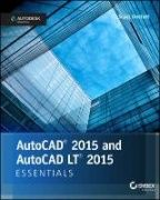 AutoCAD 2015 and AutoCAD LT 2015 essentials / Scott Onstott.