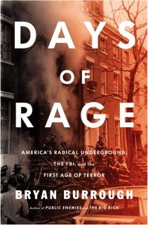 Days of Rage: America's Radical Underground, the FBI, and the Forgotten Age of Revolutionary Violence | Penguin Press