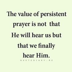 Value of persistent prayer  ~~I Love Jesus Christ