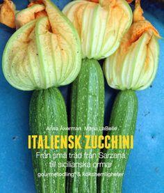 Andra delen i vår e-bokserie handlar om Italiensk zucchini. Från små träd från Sarzana till sicilianska ormar.