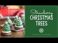 Chocolate Covered Strawberry Christmas Trees - YouTube