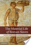 The material life of Roman slaves / Sandra R. Joshel, Lauren Hackworth Petersen PublicaciónNew York : Cambridge University Press, 2014