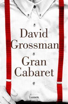 Devoradora de libros: Gran Cabaret - David Grossman