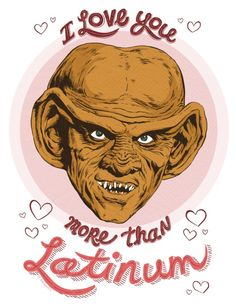 "I love you more than Latinum"" // Let Quark help you express your feelings for your loved one with this fan art Valentine illustration of Quark from Star Trek: Deep Space Nine / DS9 