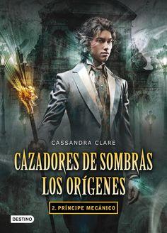 Príncipe Mecánico (Clockwork Prince), Los Orígenes (The Infernal Devices), Cassandra Clare.