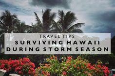 Travel Tips : Surviving Hawaii during Storm Season