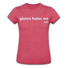 women's t-shirt | Gluten Hates Me $15  @Beth Montgomery @Ashley Montgomery