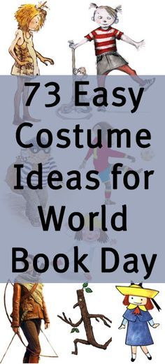 73 very easy World Book Day ideas. Saving for book suggestions as well!
