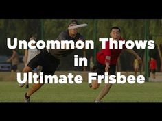 Uncommon Throws in Ultimate Frisbee