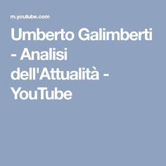 Umberto Galimberti - Analisi dell'Attualità - YouTube