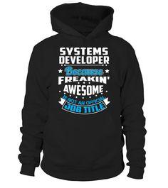 T shirt  Systems Developer because freakin awesome  fashion trend 2018 #tshirtdesign, #tshirtformen, #tshirtforwoment