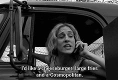 i'd like a cheeseburger large fries and a cosmopolitan. Sex and the City, Carrie Bradshaw City Quotes, Movie Quotes, Funny Quotes, Carrie Bradshaw Quotes, Cinema, Youre My Person, Mr Big, I Need To Know, Cosmopolitan