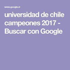 universidad de chile campeones 2017 - Buscar con Google