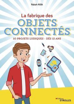 La fabrique des objets connectés - Morad Attik , Rabah Attik - Librairie Eyrolles