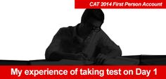 """CAT 2014 exam on first day on November 16, 2014 to help you get ready for your D Day on Nov 22, 2014.  CAT 2014 may surprises with increased number of questions"""