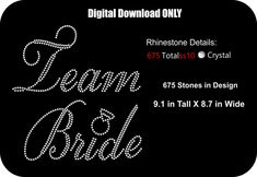 DOWNLOAD ONLY - Bride-Bridal-Wedding - Team Bride -  Rhinestone Transfer Template-Pattern-Stencil - DIY - Sticky Flock - pinned by pin4etsy.com