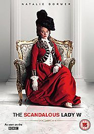 The List - Period Dramas: Georgian and Regency Eras, from Willow and Thatch   The Scandalous Lady W (2015) BBC
