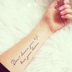 Don't Dream Your Life, Live Your Dream - Tatspiration