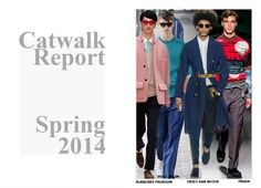 Fashion Men Spring 2014 #spring #2014 #men #fashion #dmafashion #burberry #driesvannoten #philliplim #prada