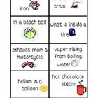 These cards are for students to sort solids, liquids and gases.  They work very well with the Story and Activities, -  States of Matter Story - Ide...