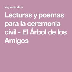 Lecturas y poemas para la ceremonia civil - El Árbol de los Amigos