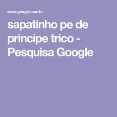 sapatinho pe de principe trico - Pesquisa Google
