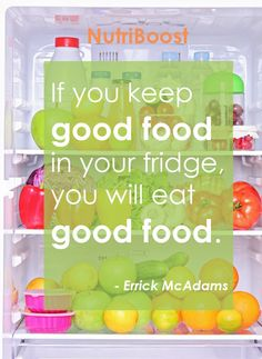 If you keep good food in your fridge, you will eat good food. - Errick McAdams    // Top 5 Pins: Fitness Motivation | HelloSociety Blog