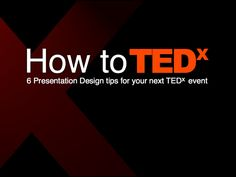 How to TEDx [Presentation Design Tips] - #TED #TEDX