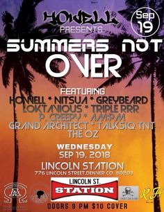 Howell Presents Summer's Not Over Sept. 19th Lincoln Station, Denver, CO! Live in Concert Doors 9 $10 Cover #nitsua #triplerrr #howell #loktavious #am:pm #theoz #talksiqtnt #greybeard #p.creepy #grandarchitect #cookbookrecords #hiphop #concerts #liveshow #rollup #rollone #blaze #cannacommunity #smokemusic #conglomerate #getithowyoulive #whereitsat #allthewayup New Press, New Shows, Concerts, Hiphop, Lincoln, Denver, Creepy, Presents, Doors