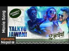Dhakatopi Nepal: Talkyo Jawani - New Nepali Movie DUI RUPAIYAN Song...