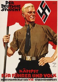 WW2 Poster by Ludwig Hohlwein (1874-1949), ca. Der Deutsche Student, Kämpft für Führer und Volk (German students fight for the leader and the people, NSD Student Association.)  #Nazi #student #GermanPoster