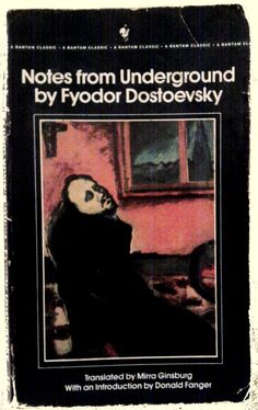 Note From Underground (by Fyodor Dostoevsky)