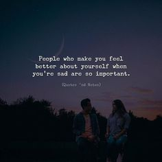 People who make you feel better about yourself when youre sad are so important. via (http://ift.tt/2z29Iea)