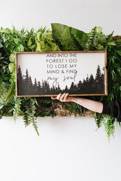 Into The Forest I Go Wood Sign Inspiring Quotes Rustic