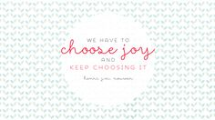 Choose Joy Wallpaper - WallpaperSafari