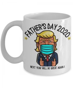 Father's Day Mugs | Trump Father's Day 2020 Mug Next Year Will be Great Again. Design printed using a sublimation process making the design part of the mug surface. Prints are high quality and won't scratch, peel or fade away over time. Design printed on both front and back sides of the mug. Collect this awesome mug. #FathersDayMugs #Mugs #PrintedMugs #GiftForFather #CeramicMugs #FathersDayGift #impropermug