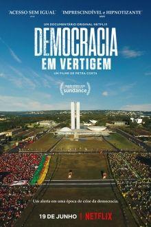 Democracia Em Vertigem Filmes Documentarios Netflix