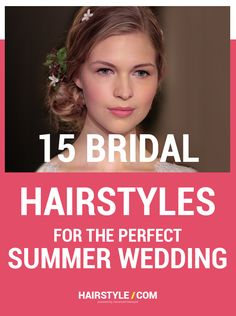 15 Bridal Hairstyles for the perfect Summer wedding.