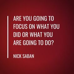 How Nick Saban Motivates and Inspires Champions Me Quotes, Motivational Quotes, Inspirational Quotes, Nick Saban Quotes, Bear Bryant Quotes, Christian Fitness Motivation, Sports Theme Classroom, Women Empowerment Quotes, Good Good Father