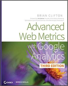 To read: Amazon.com: Advanced Web Metrics with Google Analytics eBook: Brian Clifton: Kindle Store