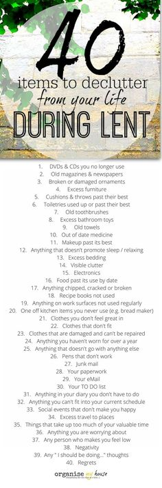 40 items to declutter during Lent. Get your home and life sorted in the run up to Easter with these great ideas for things to declutter. Easter and Lent organising tips.