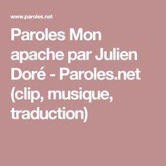 Paroles Mon apache par Julien Doré - Paroles.net (clip, musique, traduction)