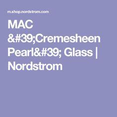 MAC 'Cremesheen Pearl' Glass | Nordstrom