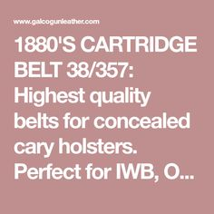1880'S CARTRIDGE BELT 38/357: Highest quality belts for concealed cary holsters. Perfect for IWB, OWB, SOB holster options.: Cartridge Belts/Western