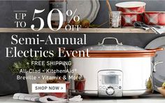 Up to 50% Off Semi-Annual Electrics Event* + Free Shipping