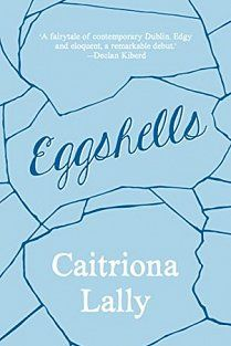 Eggshells by Caitriona Lally Top Ten Books, Books To Read, My Books, Reading Books, Stream Of Consciousness, One Liner, Book Authors, Book Publishing, The Book