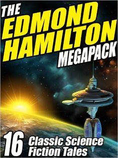 AmazonSmile: The Edmond Hamilton MEGAPACK ®: 16 Classic Science Fiction Tales eBook: Edmond Hamilton: Kindle Store