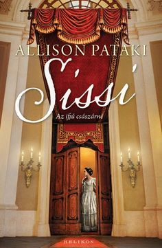 Sissi - Az ifjú császárné by Allison Pataki - Books Search Engine Red Books, Akita, Neon Signs, My Favorite Things, Reading, Pizza, Bronze, Products, Reading Books
