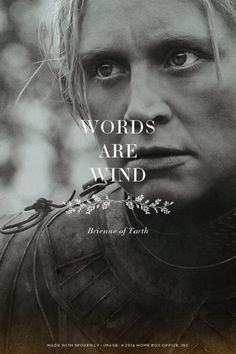 I like how Brienne tries to convince herself of this throughout the books even as she recounts how deeply she has been wounded by words and speaks some of the most powerful words in the series, litera