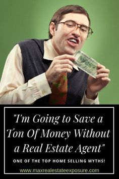 Saving Money Without a Real Estate Agent When Selling a House is a Myth. See All The Home Selling Myths at Maximum Real Estate Exposure. Real Estate Articles, Real Estate Information, Real Estate Tips, Home Selling Tips, Selling Your House, Looking For Houses, Sell Your House Fast, Real Estate Investing, Real Estate Marketing